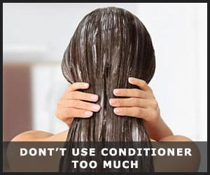 Do Not Use Conditioner Too Much
