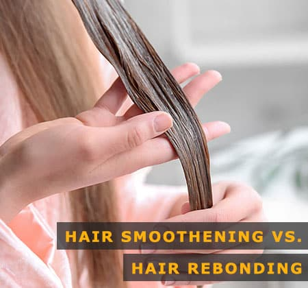 Featured Image of Hair Smoothening Versus Hair Rebonding