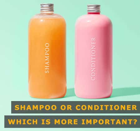 Featured Image of Shampoo or Conditioner Which is More Important?