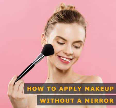 Featured Image of How to Apply Makeup Without a Mirror