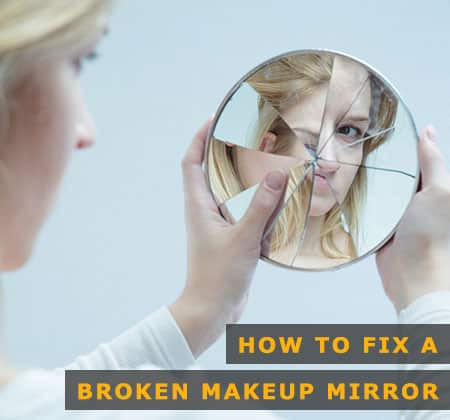 Featured Image of How to Fix a Broken Makeup Mirror