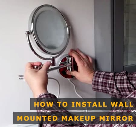 Featured Image of How to Install Wall-mounted Makeup Mirror