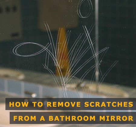featured image of how to remove scratches from a bathroom mirror