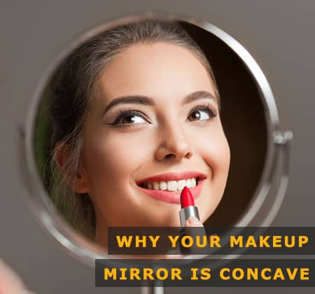 Featured Image of Why Your Makeup Mirror is Concave